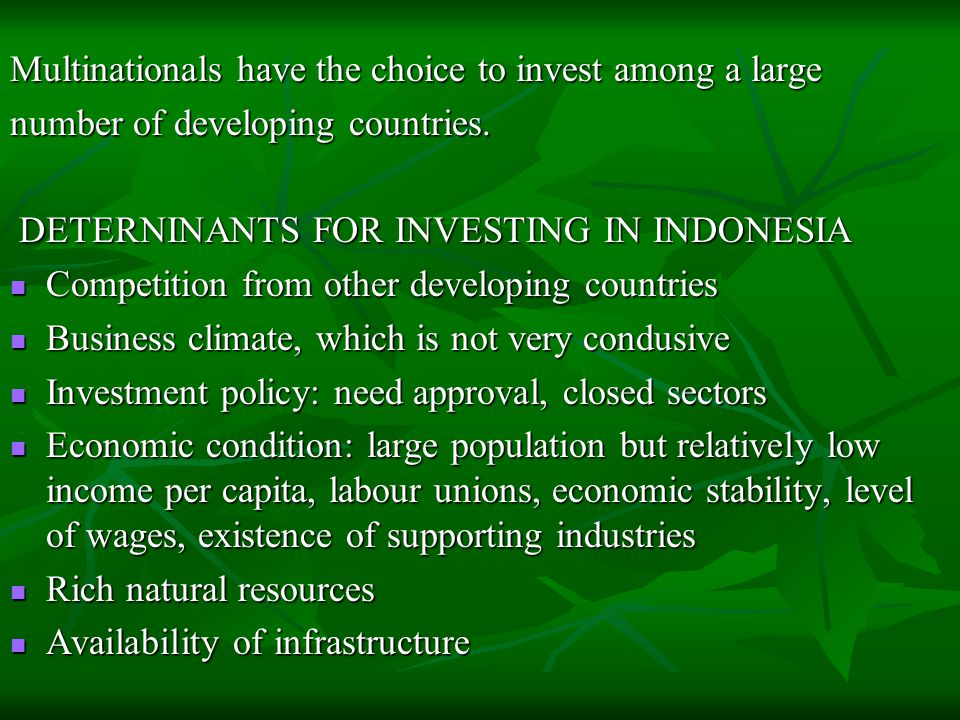 Multinationals have the choice to invest among a large number of developing countries.