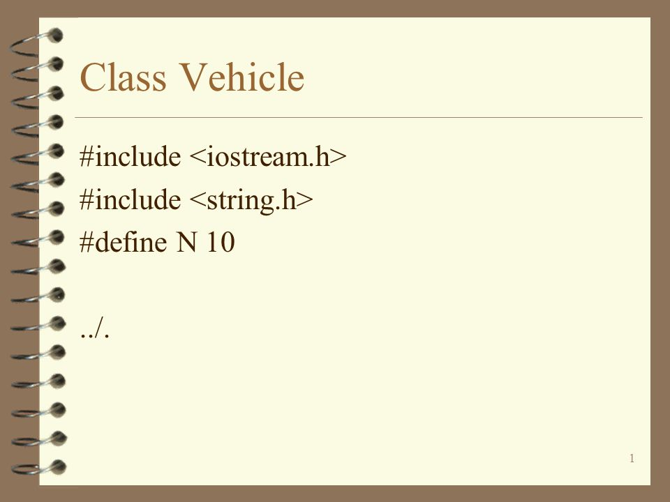 2 Class Vehicle class vehicle { public: float speed; char colour[N+1]; char make[N+1];