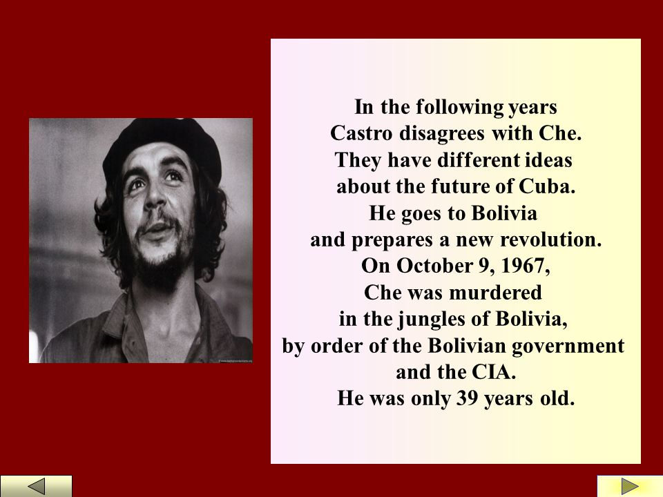 In the following years Castro disagrees with Che.