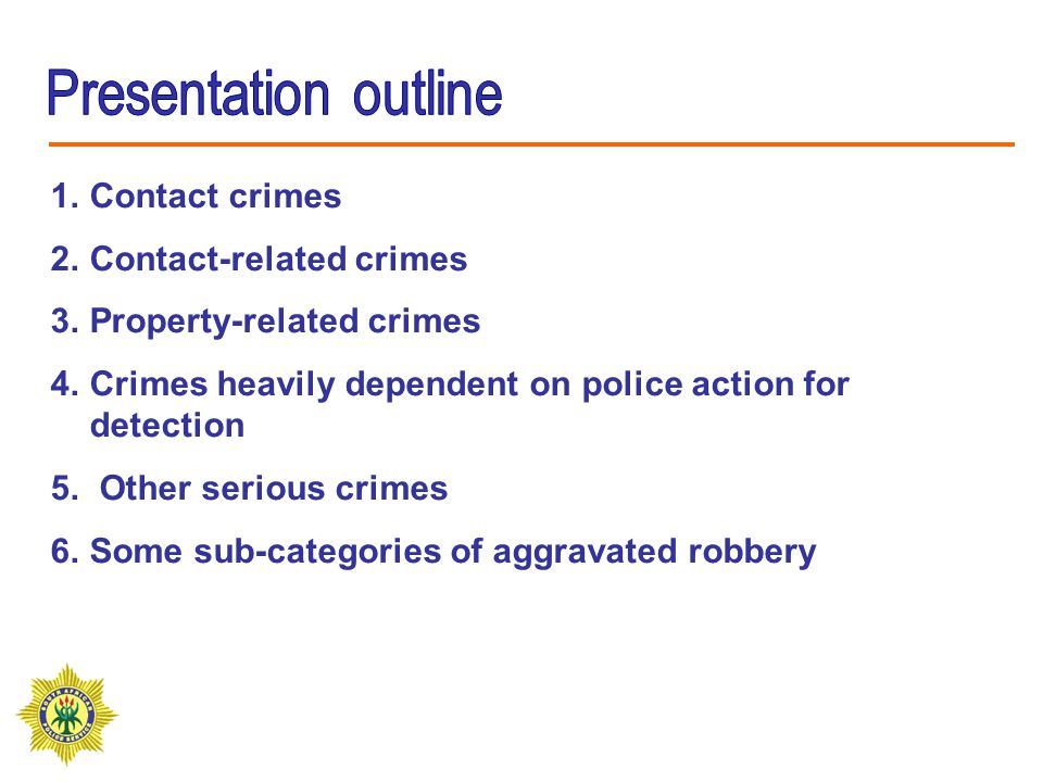 1.Contact crimes 2.Contact-related crimes 3.Property-related crimes 4.Crimes heavily dependent on police action for detection 5.