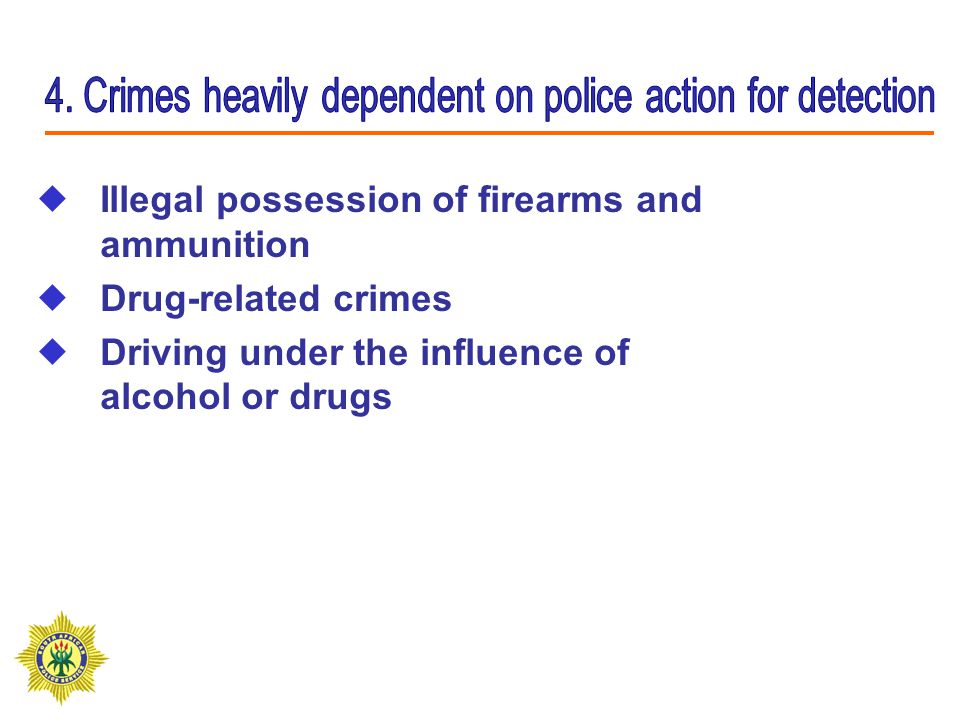  Illegal possession of firearms and ammunition  Drug-related crimes  Driving under the influence of alcohol or drugs