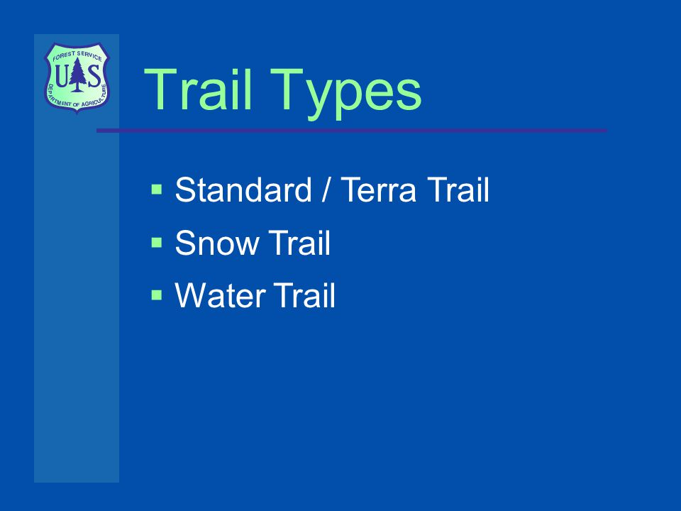 Trail Types  Standard / Terra Trail  Snow Trail  Water Trail