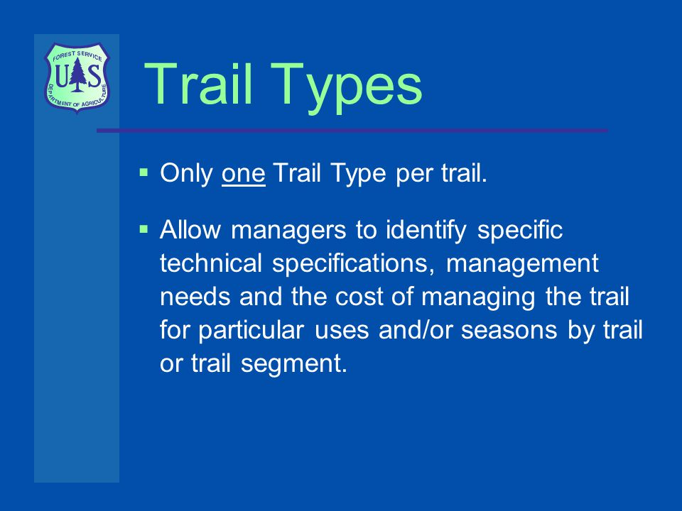 Trail Types  Only one Trail Type per trail.