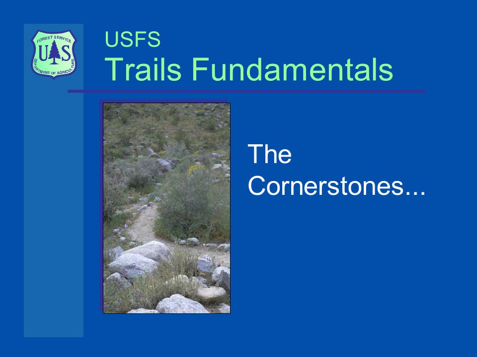 USFS Trails Fundamentals The Cornerstones...