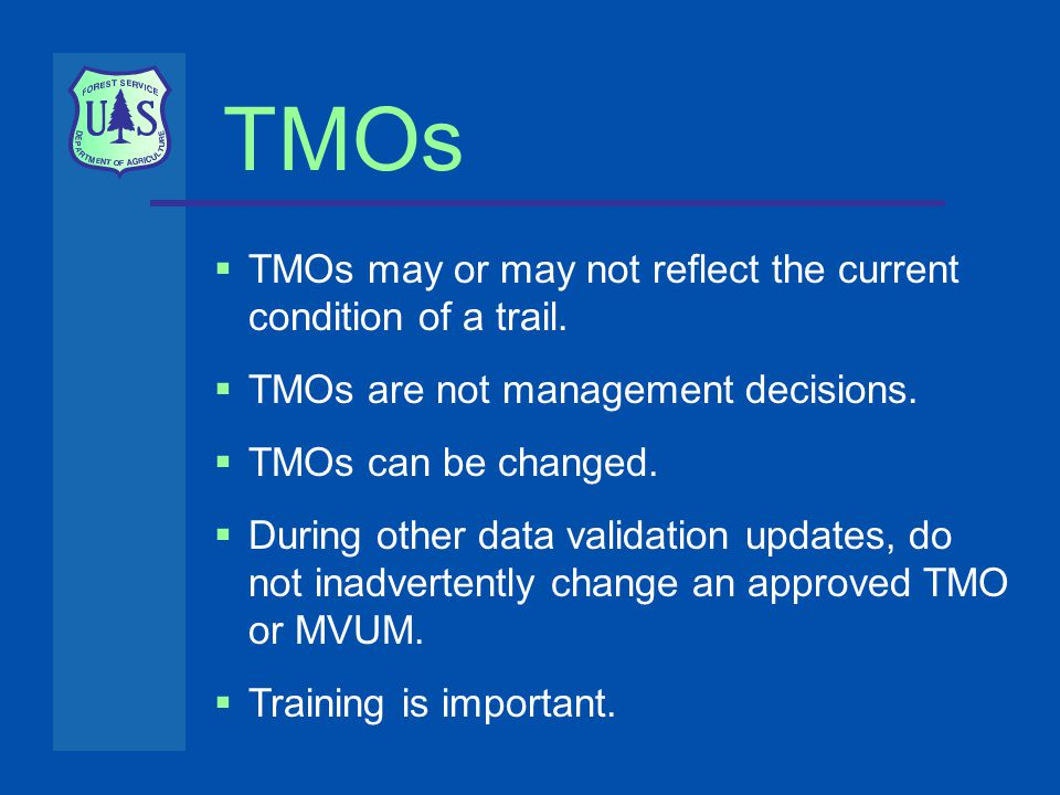 TMOs  TMOs may or may not reflect the current condition of a trail.