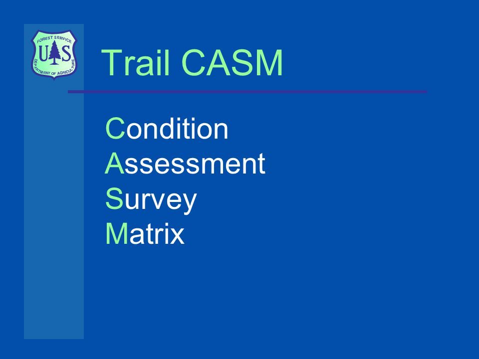 Trail CASM Condition Assessment Survey Matrix