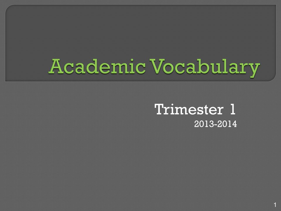 Trimester 1 2013-2014 1