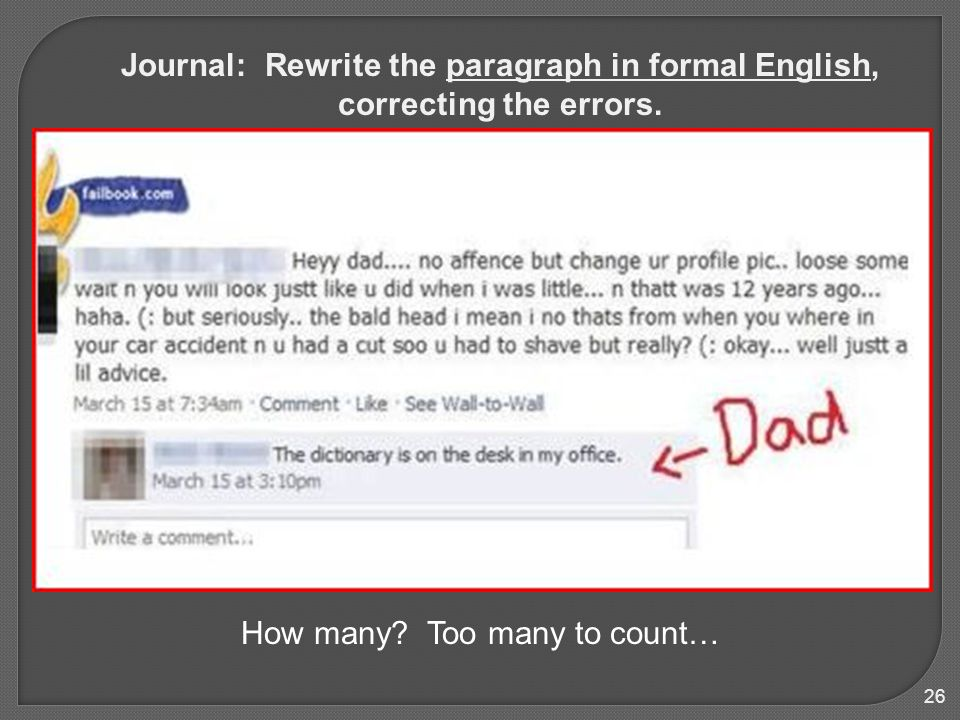 26 Journal: Rewrite the paragraph in formal English, correcting the errors.