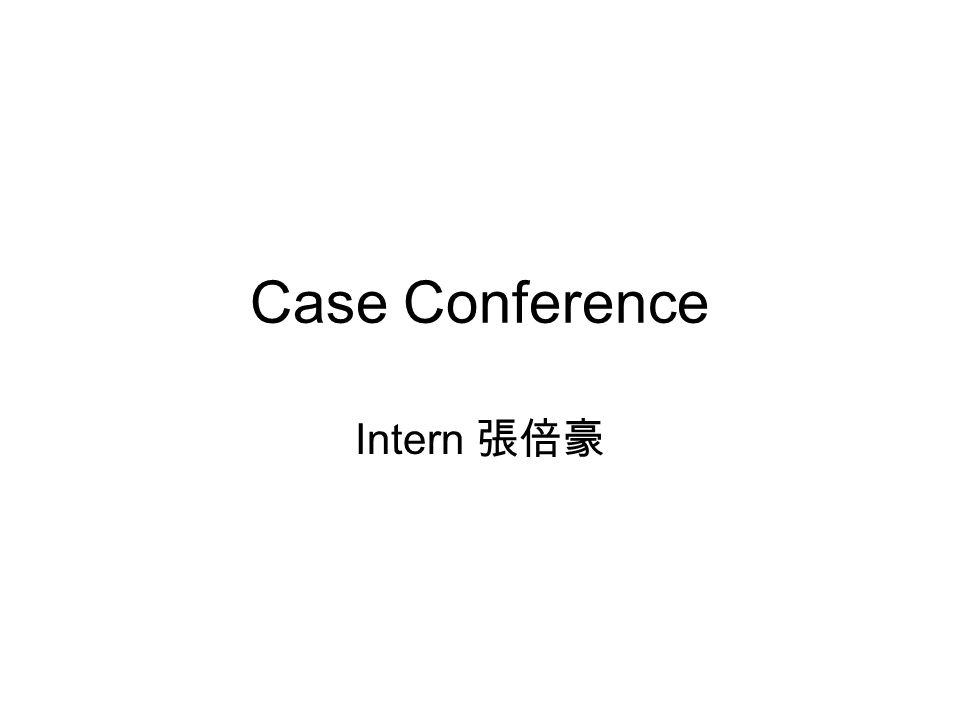 Case Conference Intern 張倍豪