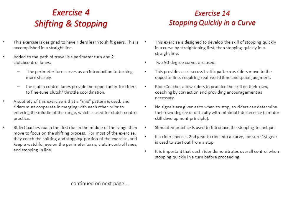Exercise 4 Shifting & Stopping This exercise is designed to have riders learn to shift gears.
