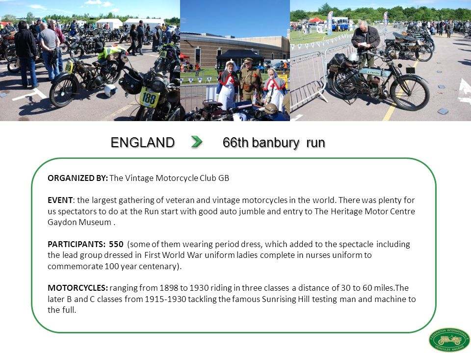ENGLAND 66th banbury run ORGANIZED BY: The Vintage Motorcycle Club GB EVENT: the largest gathering of veteran and vintage motorcycles in the world.