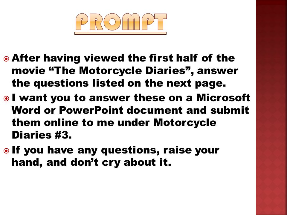  After having viewed the first half of the movie The Motorcycle Diaries , answer the questions listed on the next page.
