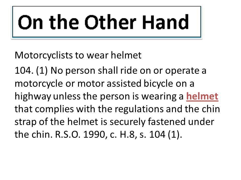 Motorcyclists to wear helmet 104.