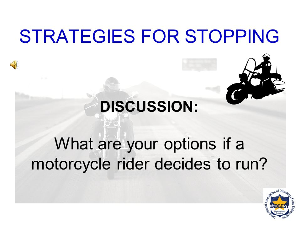 Stopping Motorcycle Operators Motorcycle paperwork Registration paper and proof of insurance certificates stored on motorcycles. –Under the seat –Side