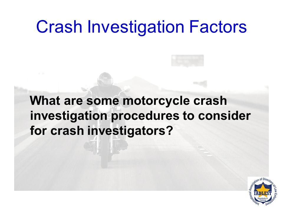Crash Investigation Factors