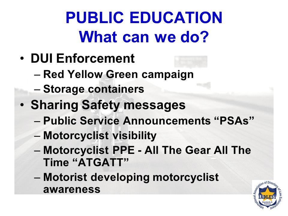 PUBLIC EDUCATION Rider Education Programs