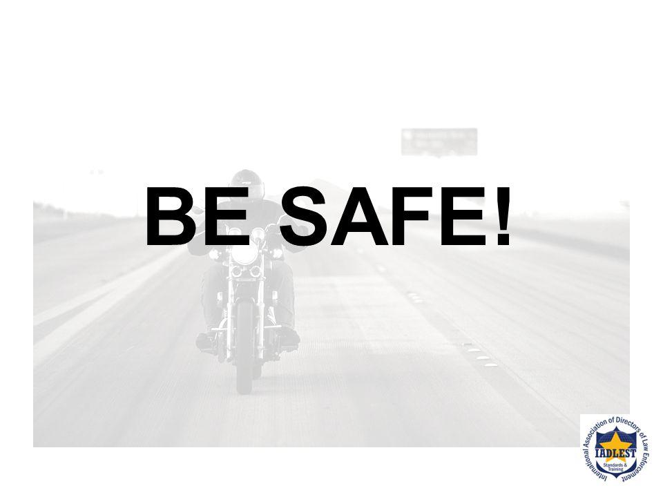 THANK YOU Motorcycle Safety & Enforcement Training We hope you enjoyed the training!