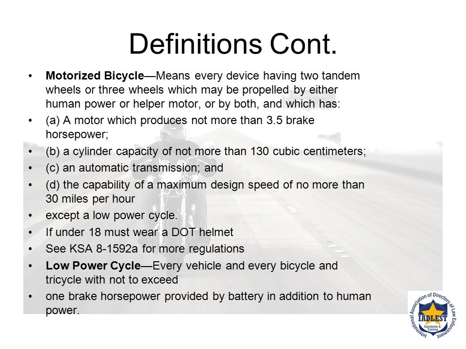 Definitions Motor Vehicles—Every vehicle, other than a motorized bicycle, which is self-propelled. Motorcycle—Any motor vehicle designed to travel on