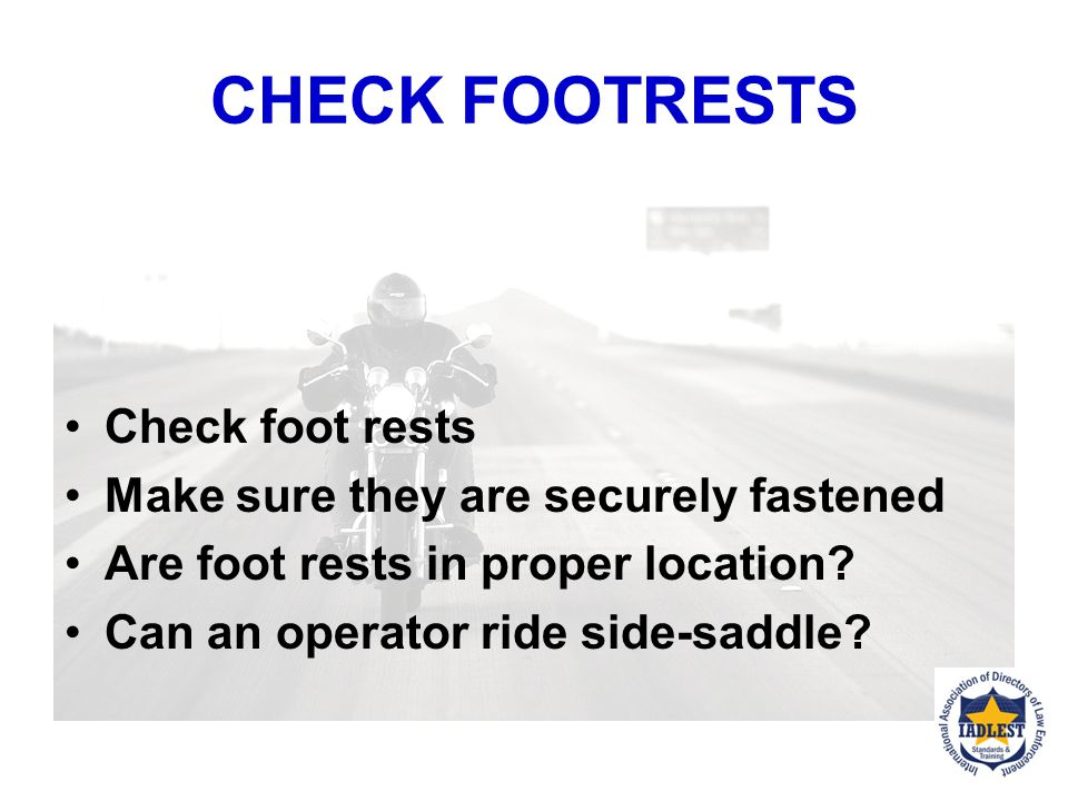 CHECK BODY OF MOTORCYCLE Check body items of motorcycle Check for any obvious defective part(s) Check for parts projecting from vehicle.