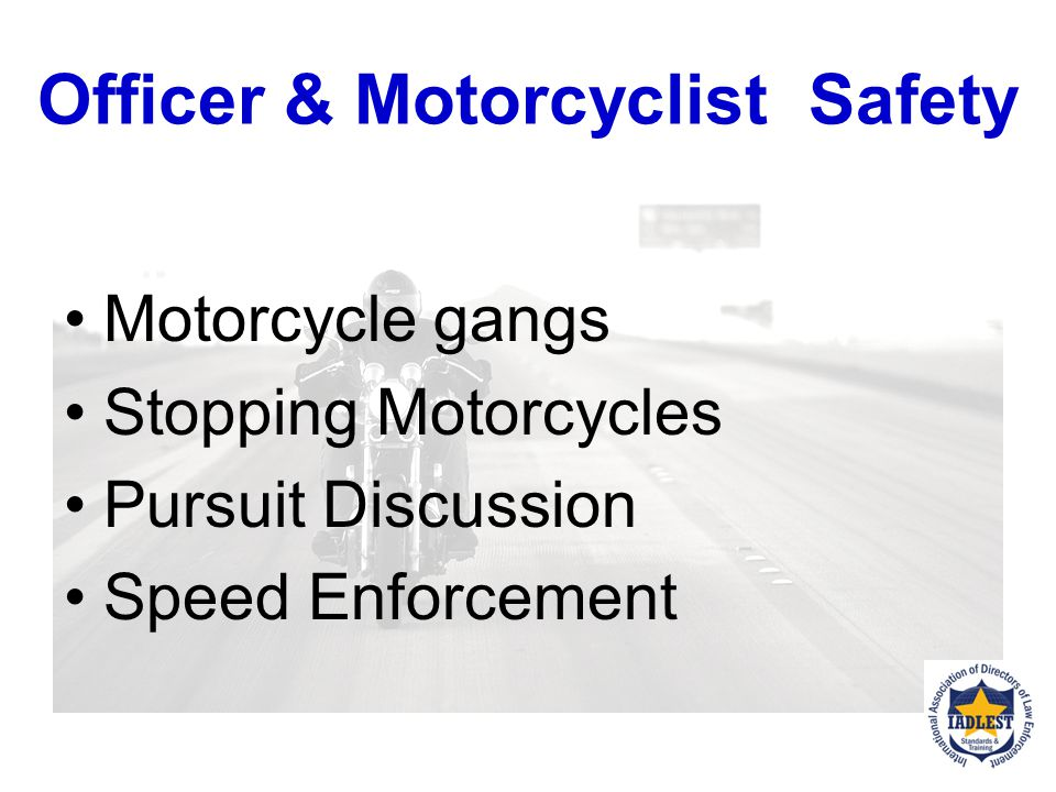 MODULE 4 OFFICER & MOTORCYCLIST SAFETY