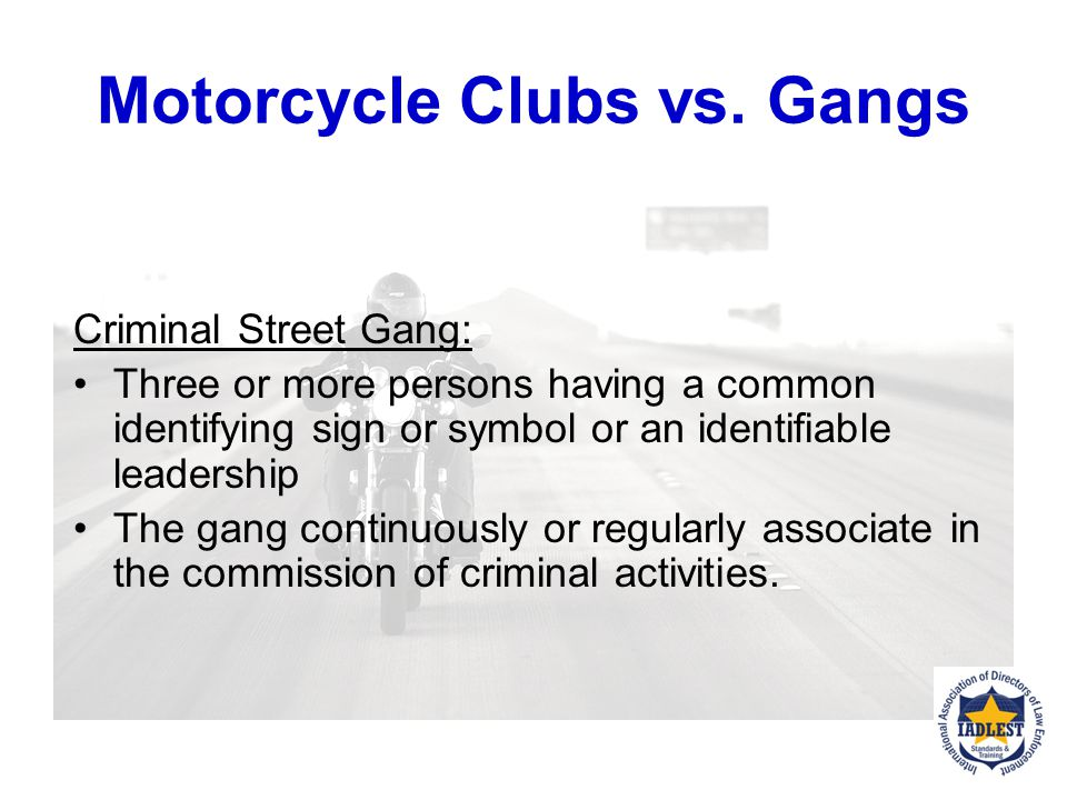 Motorcycle Clubs vs. Gangs Motorcycle Club: A motorcycle club is a group of people that ride motorcycles in organized activities. They may wear distin
