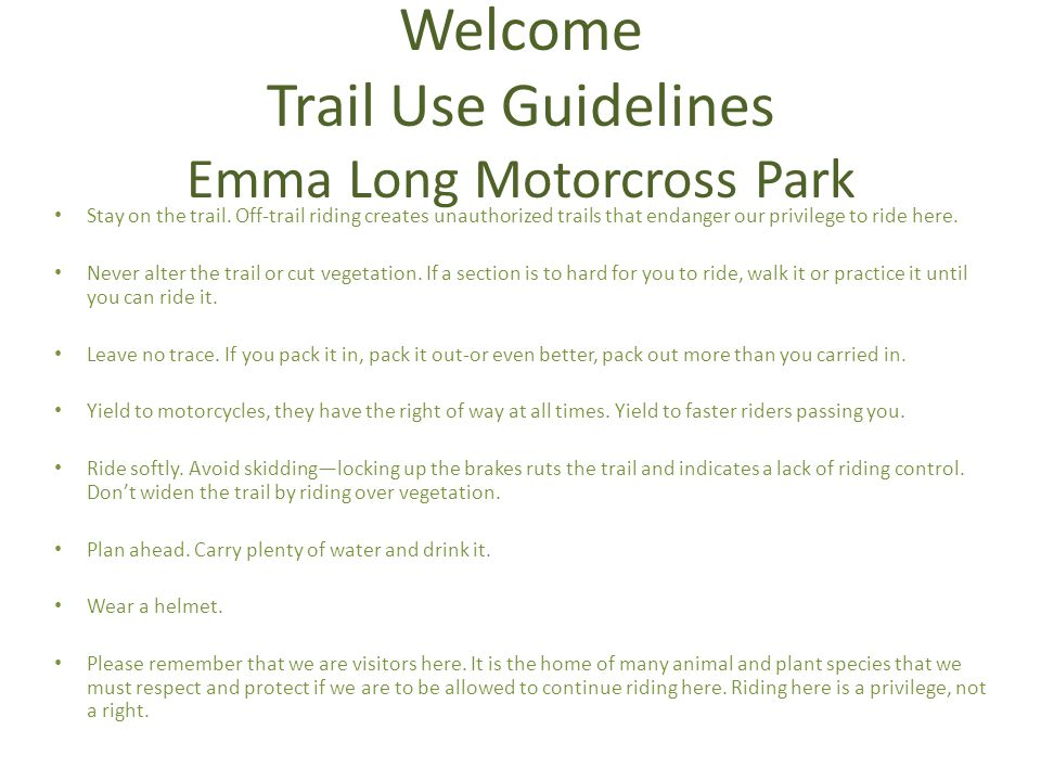 Welcome Trail Use Guidelines Emma Long Motorcross Park Stay on the trail.