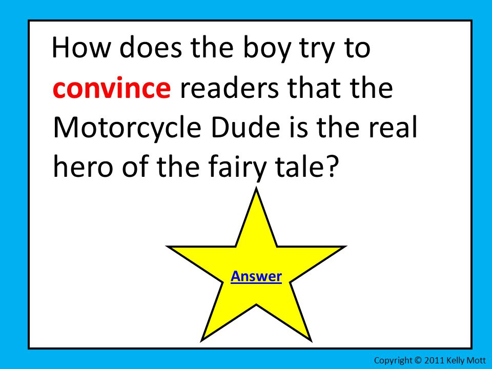 How does the boy try to convince readers that the Motorcycle Dude is the real hero of the fairy tale.
