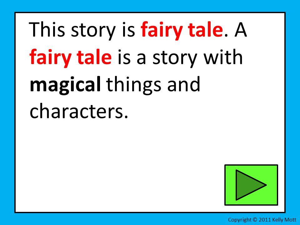 This story is fairy tale. A fairy tale is a story with magical things and characters.