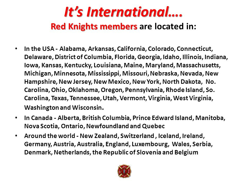 It's International…. Red Knights members It's International….