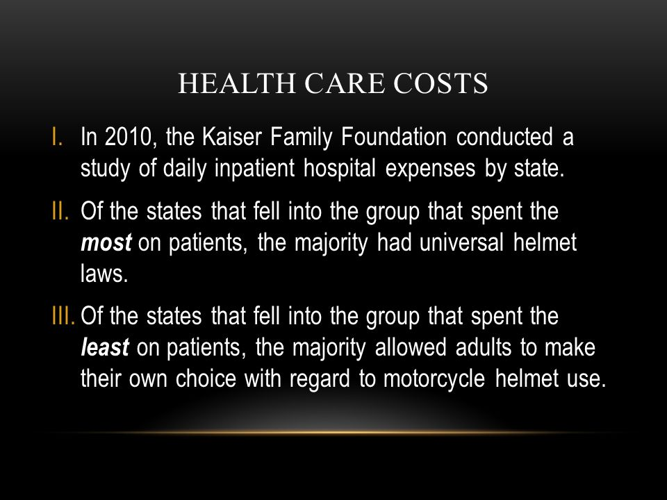 HEALTH CARE COSTS I.In 2010, the Kaiser Family Foundation conducted a study of daily inpatient hospital expenses by state. II.Of the states that fell