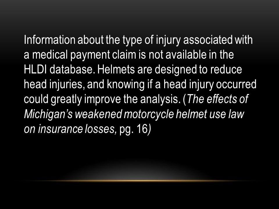 Information about the type of injury associated with a medical payment claim is not available in the HLDI database.
