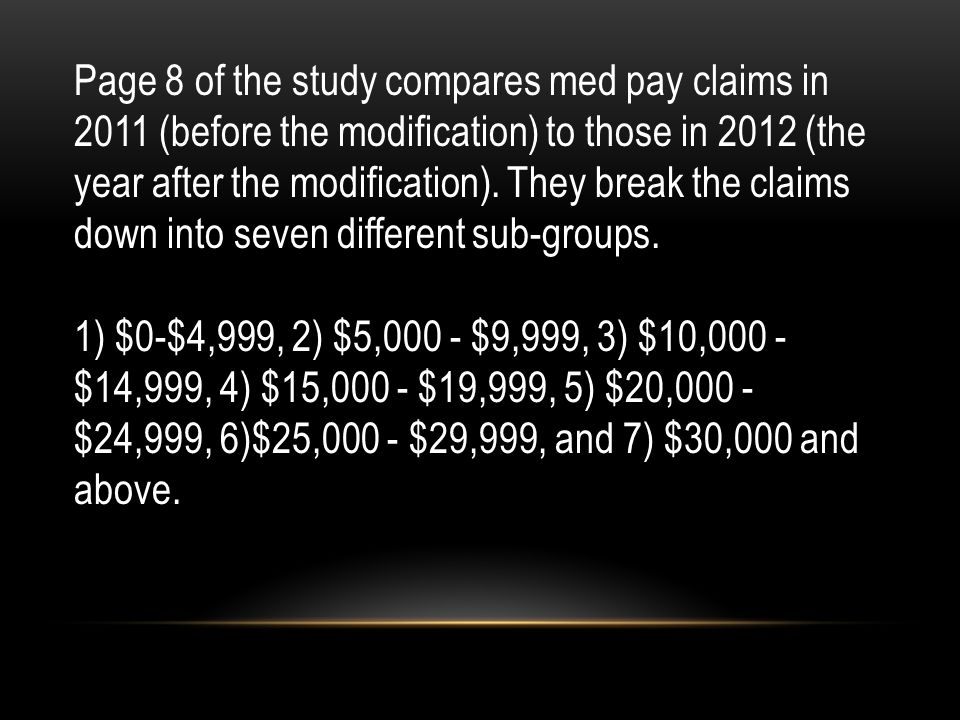 Page 8 of the study compares med pay claims in 2011 (before the modification) to those in 2012 (the year after the modification). They break the claim