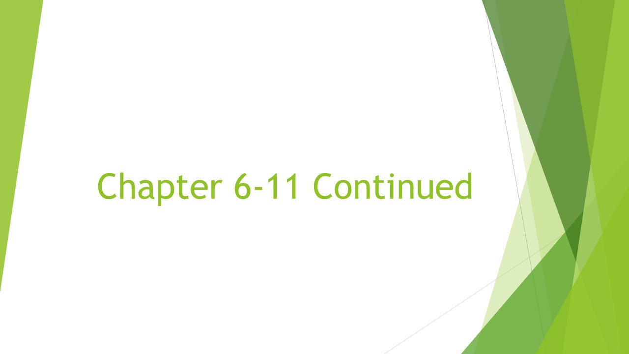 Chapter 6-11 Continued