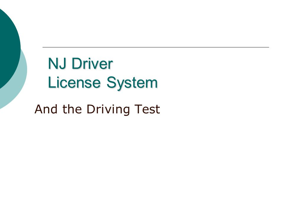 NJ Driver License System And the Driving Test