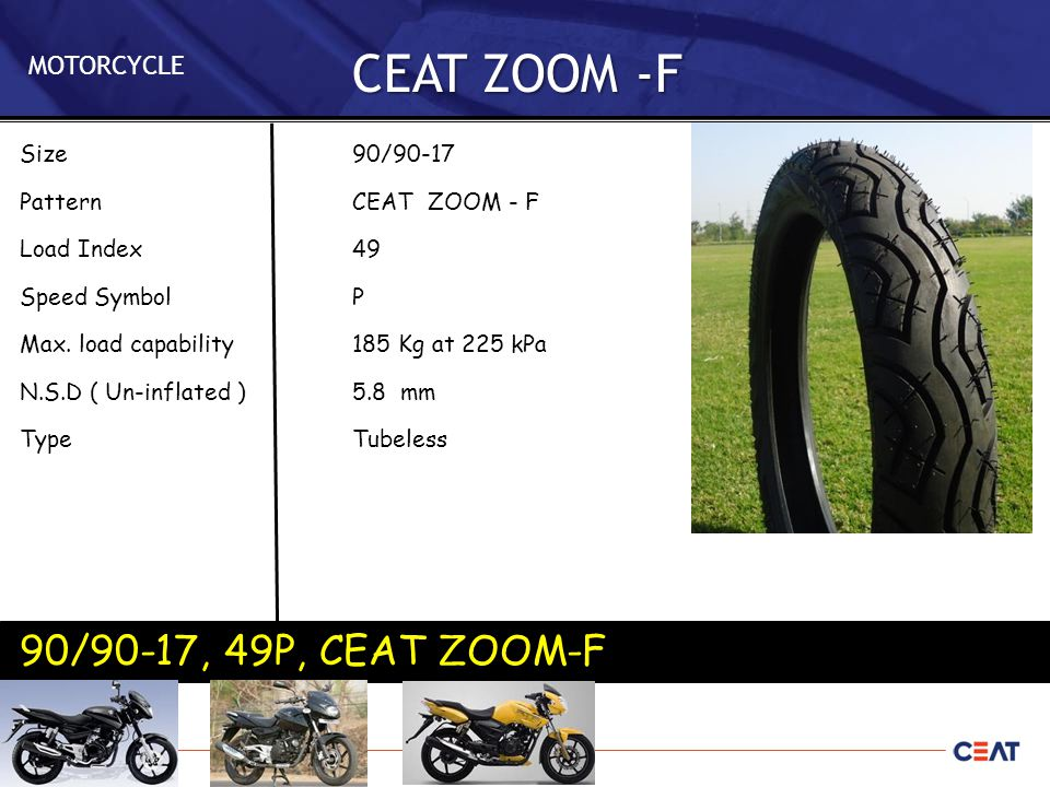 90/90-17, 49P, CEAT ZOOM-F Size Pattern Load Index Speed Symbol Max.