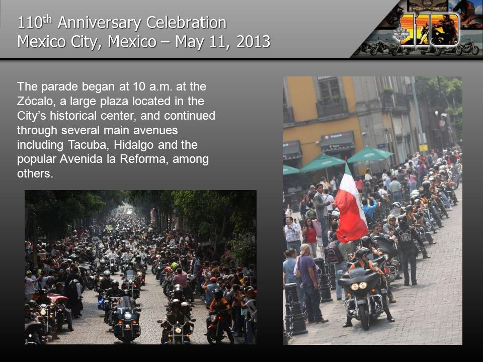 110 th Anniversary Celebration Mexico City, Mexico – May 11, 2013 The parade began at 10 a.m.