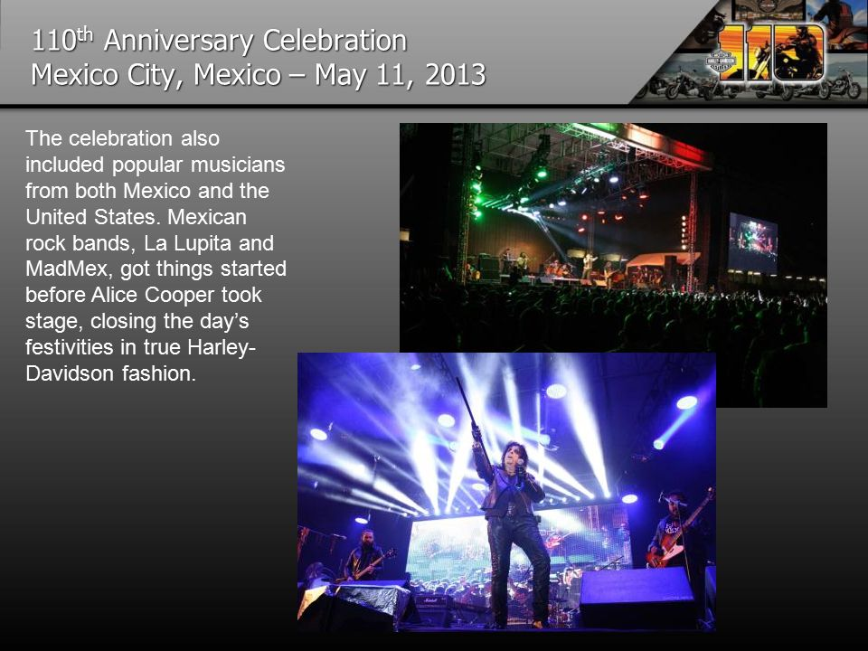 110 th Anniversary Celebration Mexico City, Mexico – May 11, 2013 The celebration also included popular musicians from both Mexico and the United States.