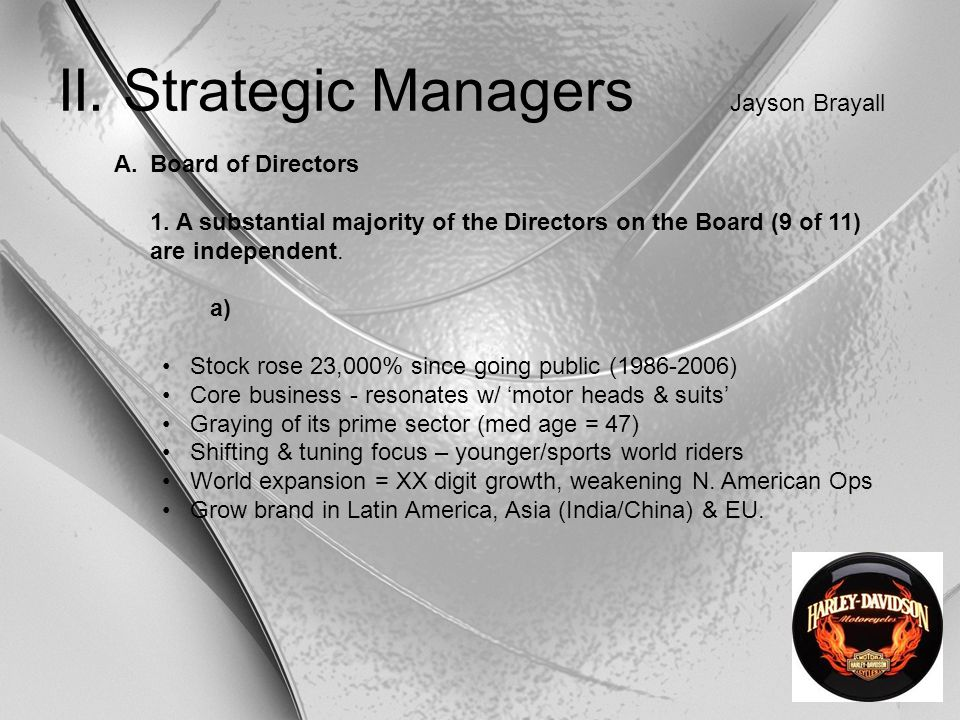 II. Strategic Managers Jayson Brayall A.Board of Directors 1. A substantial majority of the Directors on the Board (9 of 11) are independent. a) Stock