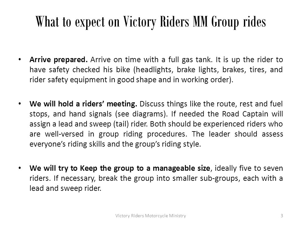 What to expect on Victory Riders MM Group rides Ride in formation.