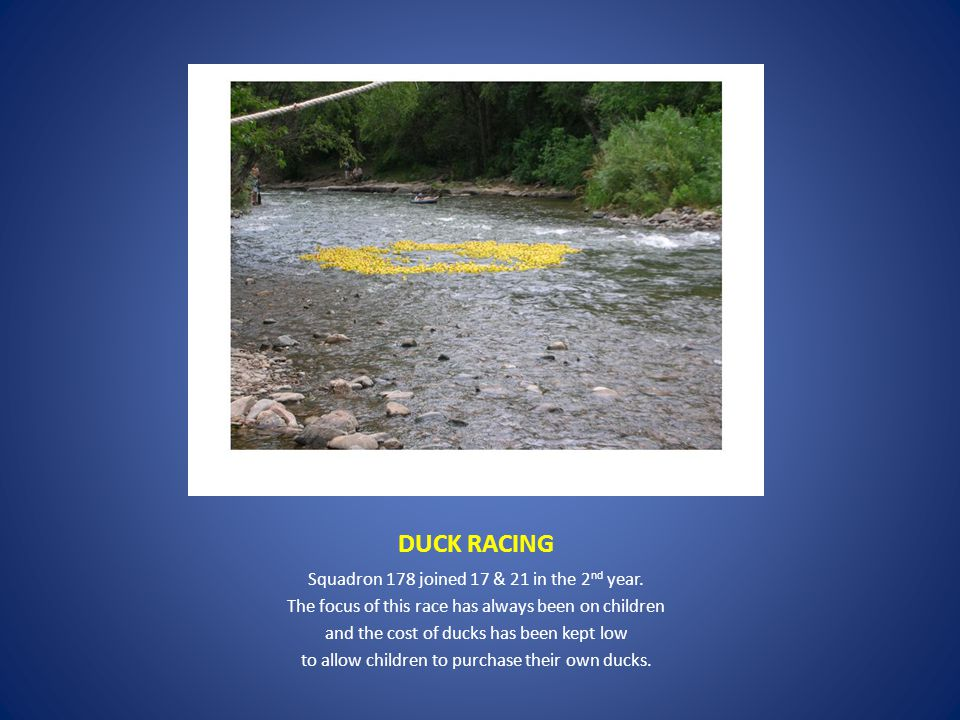 DUCK RACING Squadron 178 joined 17 & 21 in the 2 nd year.