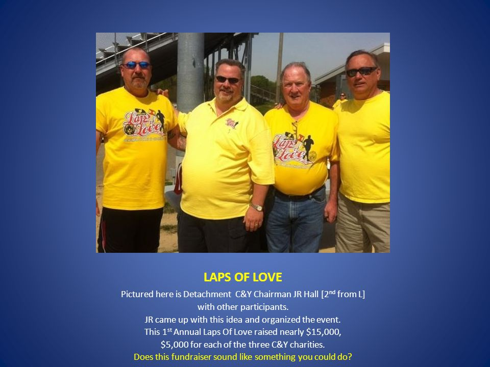 LAPS OF LOVE Pictured here is Detachment C&Y Chairman JR Hall [2 nd from L] with other participants.