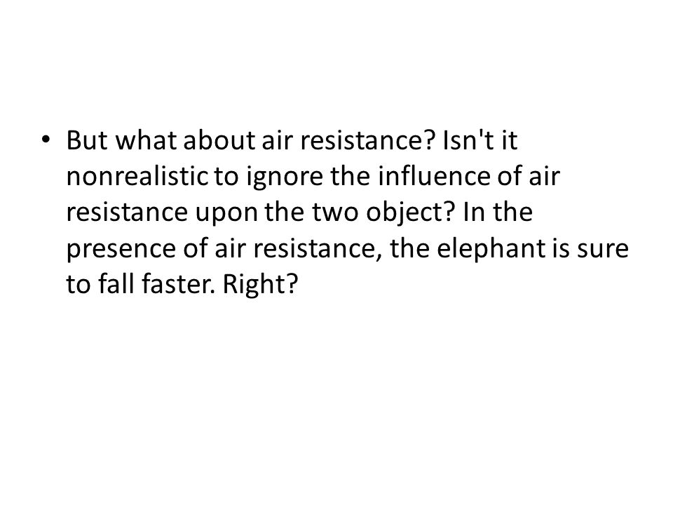 But what about air resistance.