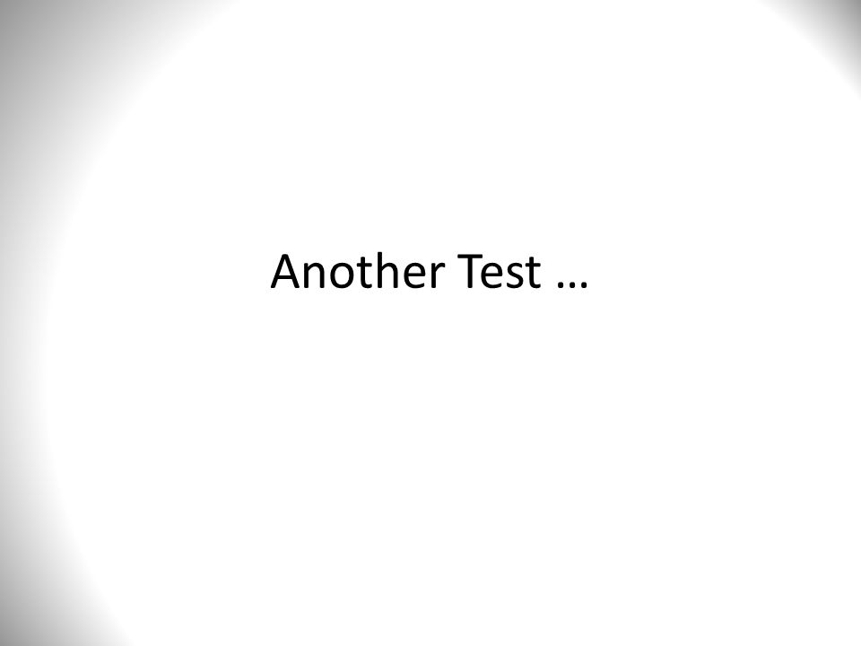 Another Test …