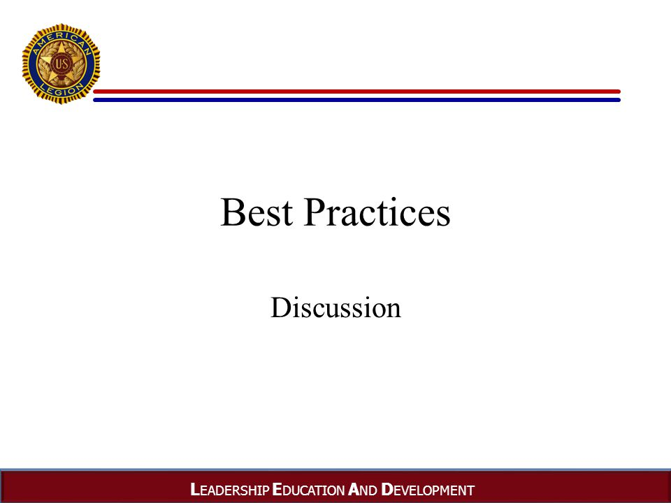 L EADERSHIP E DUCATION A ND D EVELOPMENT Best Practices Discussion
