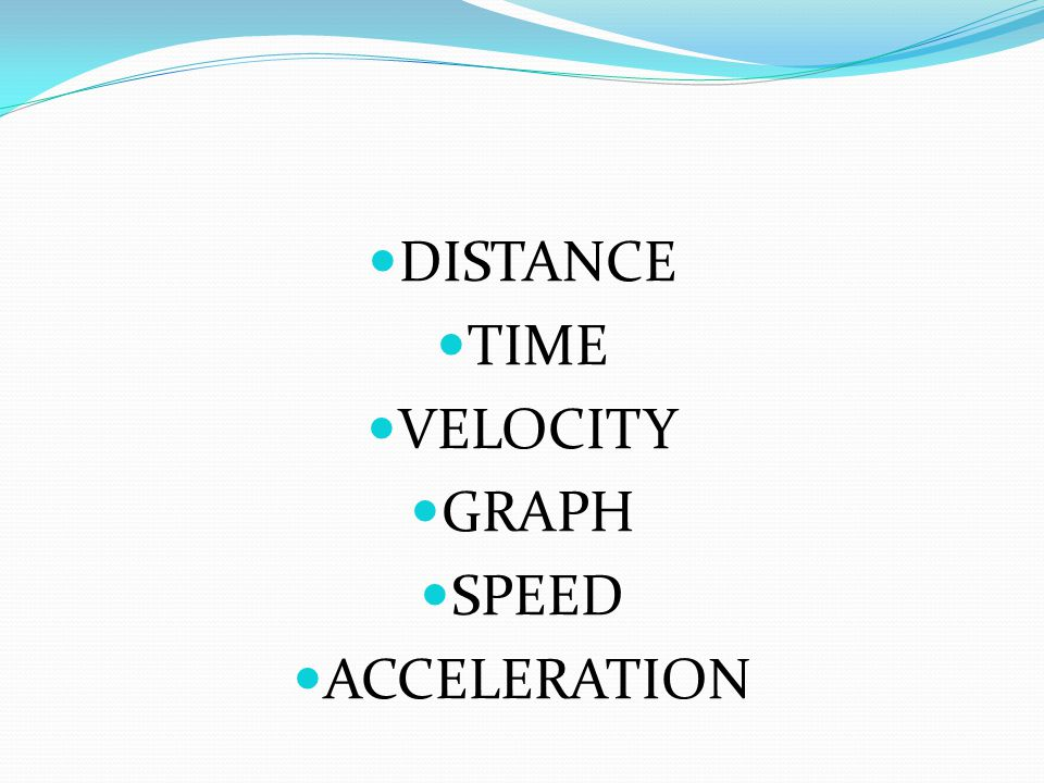DISTANCE TIME VELOCITY GRAPH SPEED ACCELERATION