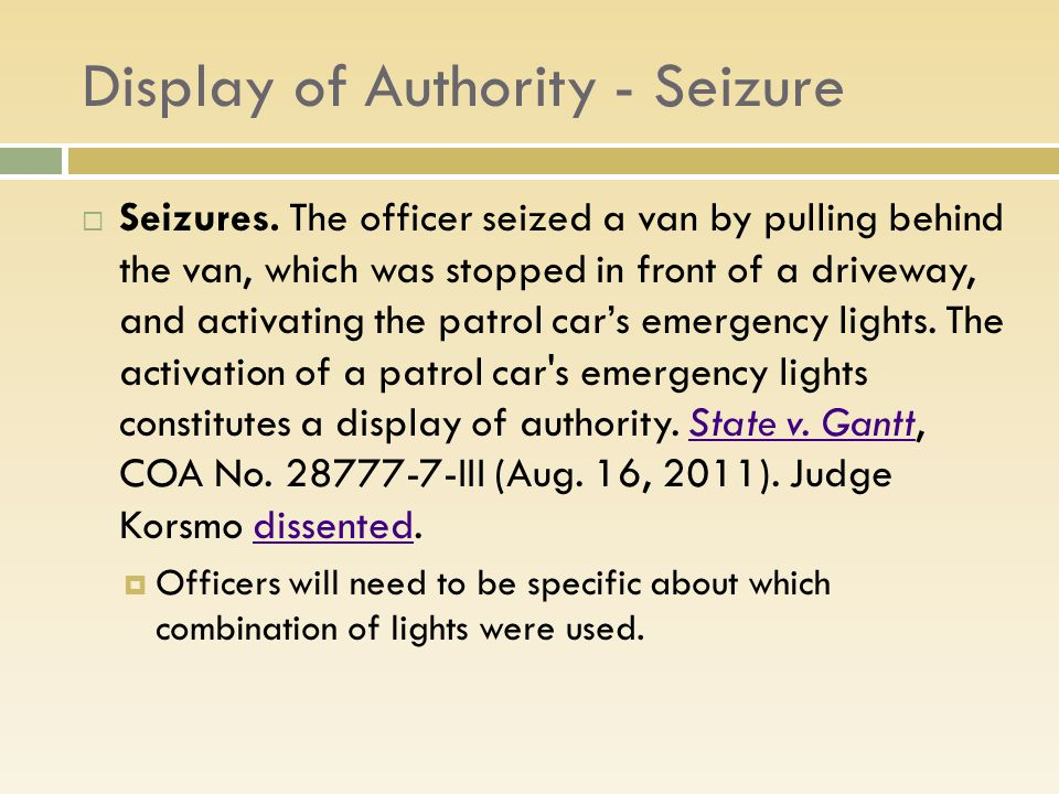 Display of Authority - Seizure  Seizures.