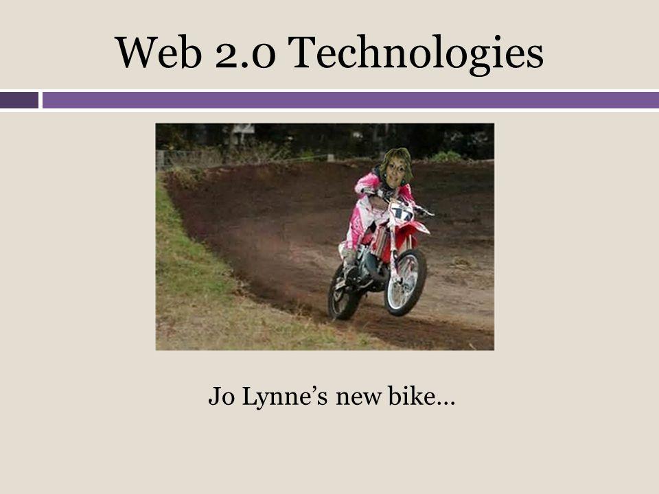 Web 2.0 Technologies Jo Lynne's new bike…