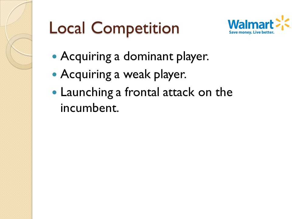 Local Competition Acquiring a dominant player. Acquiring a weak player.