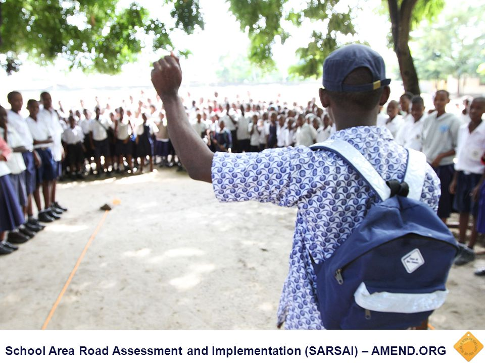 School Area Road Assessment and Implementation (SARSAI) – AMEND.ORG Road safety education & light Infrastructure improvements (crossings, speed bumps)