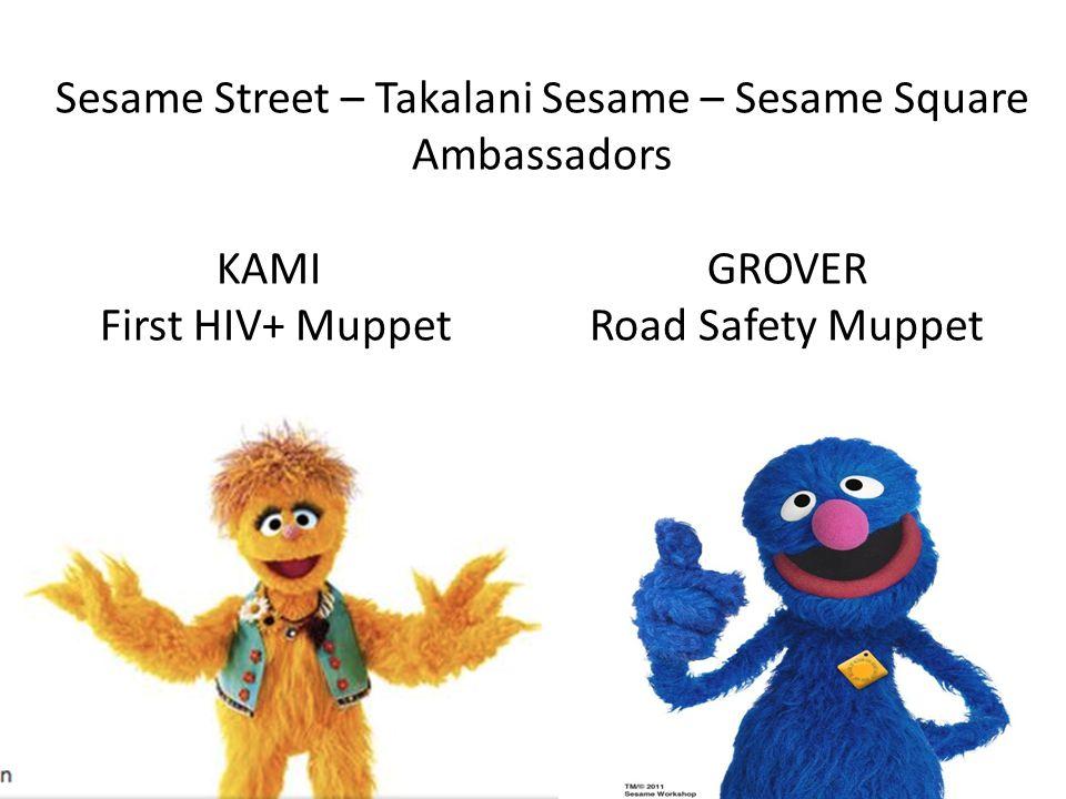 Sesame Street – Takalani Sesame – Sesame Square Ambassadors KAMI GROVER First HIV+ Muppet Road Safety Muppet